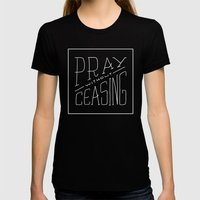 Pray Without Ceasing Womens Fitted Tee Black SMALL