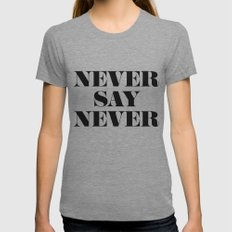 Never Say Never Womens Fitted Tee Tri-Grey SMALL