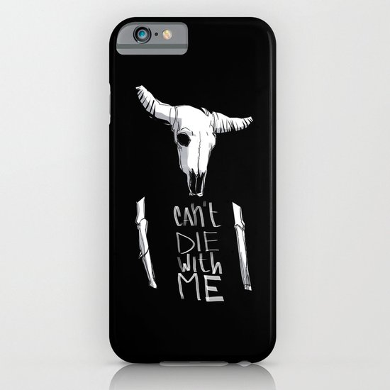 Can't Die With Me iPhone & iPod Case