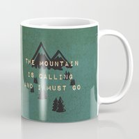 THE MOUNTAIN IS CALLING AND I MUST GO Mug