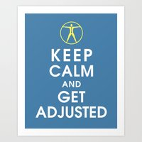Keep Calm and Get Adjusted (chiropractor) Art Print