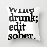 Write Drunk; Edit Sober.… Throw Pillow