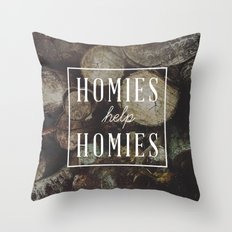 Homies Help Homies Throw Pillow