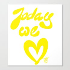 Today We Love Canvas Print
