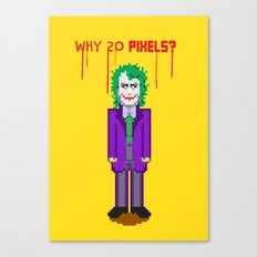Why So Pixels? Canvas Print