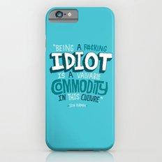 Idiot Commodity Slim Case iPhone 6s