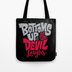 Bottoms Up & The Devil Laughs Tote Bag