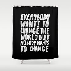 CHANGE Shower Curtain