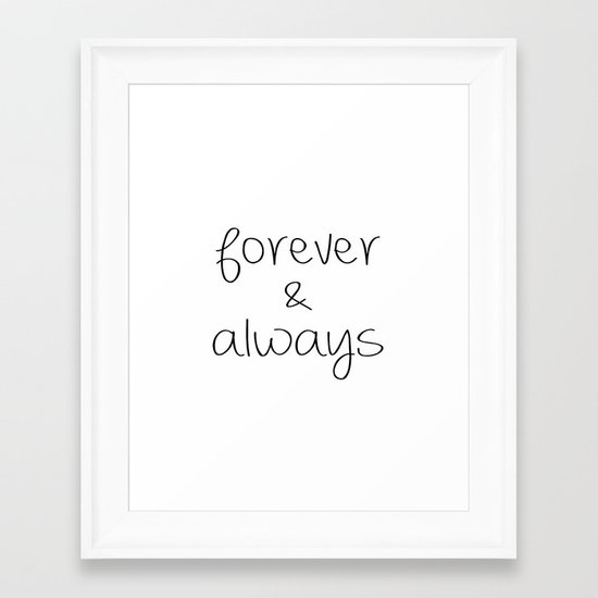 Forever & Always Framed Art Print
