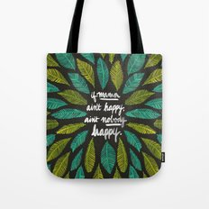 If Mama Ain't Happy Tote Bag