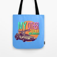 My Other Car Is A Delorean  |  Time Machine Tote Bag