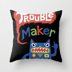 Trouble Maker Throw Pillow