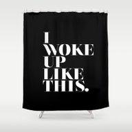 Shower Curtain featuring I Woke Up Like This by Stephanie DuBois