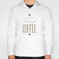 It's never enough coffee! Hoody
