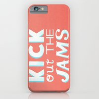 Kick Out The Jams iPhone 6 Slim Case