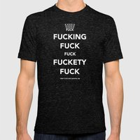 Fucking Fuck Fuck Fucket… Mens Fitted Tee Tri-Black SMALL