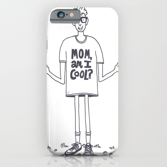 Mom, Am I Cool? iPhone & iPod Case