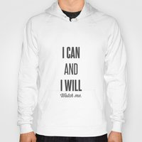 I can and I will watch me - Motivational print Hoody