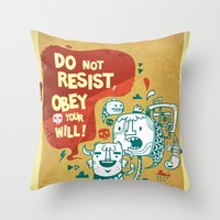 Obey Your Will Throw Pillow