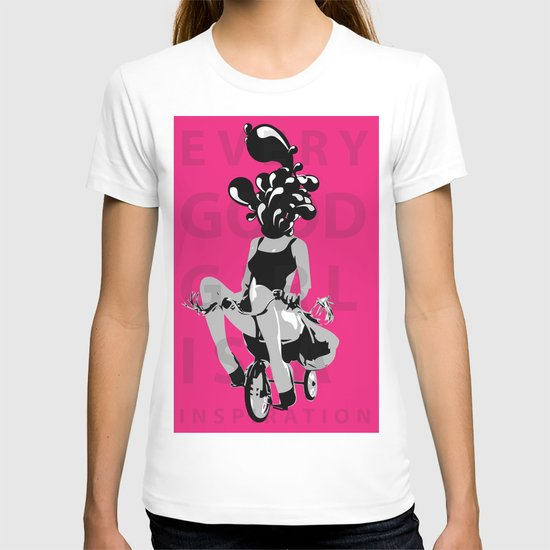 Every Good Girl is A Inspiration  T-shirt