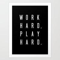 Work Hard Play Hard Black Art Print