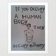 Occupy Humanity Art Print
