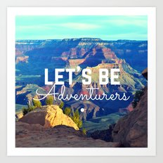 Let's Be Adventurers Quote Art Print