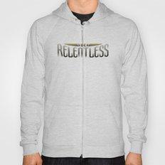 Be Relentless Hoody