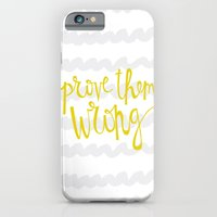 Prove Them WRONG iPhone 6 Slim Case