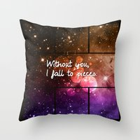 Without You I Fall To Pi… Throw Pillow
