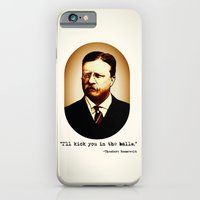 Theodore Roosevelt  |  I'll Kick You In The Balls  |  Famous Quotes iPhone 6 Slim Case