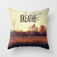 just breathe Throw Pillow