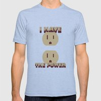 I have the POWER! Mens Fitted Tee Athletic Blue SMALL