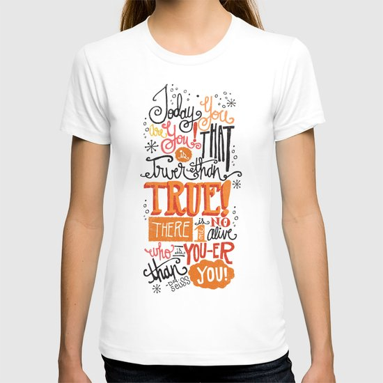 TODAY YOU ARE YOU... - DR. SEUSS T-shirt