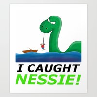 I Caught Nessie Art Print