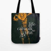 Life is a Catwalk so Strut Tote Bag
