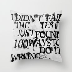 I Did Not Fail Throw Pillow