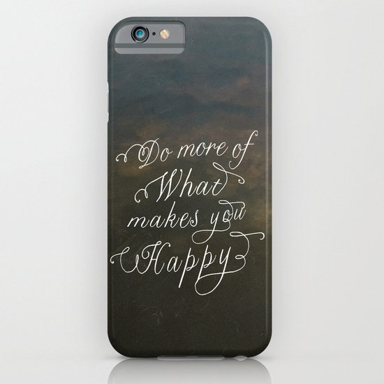 Do more of what makes you happy iPhone & iPod Case