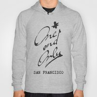 One And Only - San Franc… Hoody