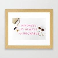 Kindness Is Always Fashi… Framed Art Print