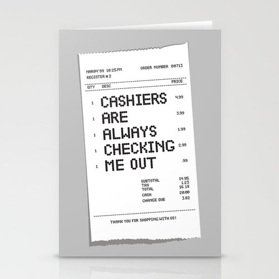 Cashiers Are Always Checking Me Out. Stationery Card