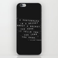 A Photograph Is A Secret… iPhone & iPod Skin