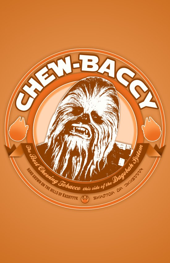 Chew-Baccy (Wookie Chewing Tobacco) Art Print