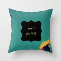 I Love You Most Throw Pillow