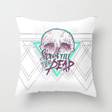 Shred Till You're Dead Throw Pillow