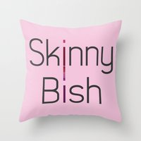 Skinny Bish Throw Pillow