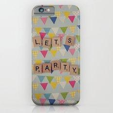 Lets Party Slim Case iPhone 6s