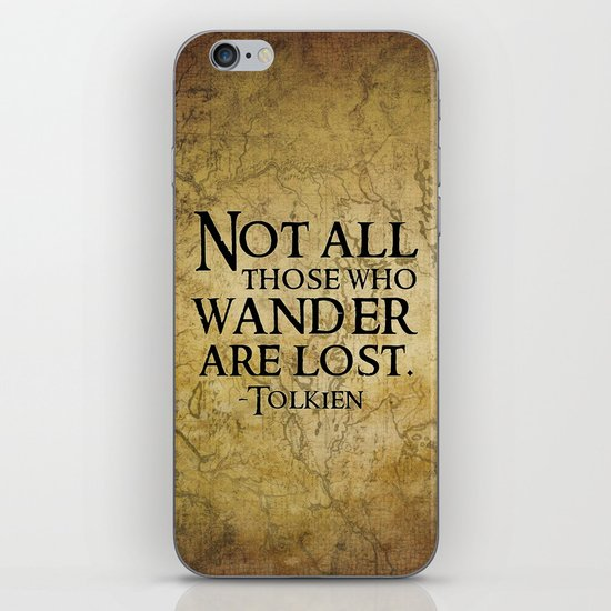 Not all those who wander are lost. iPhone & iPod Skin