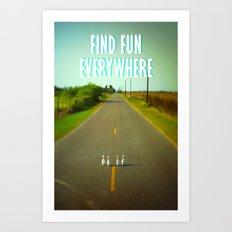 FIND FUN EVERYWHERE Art Print
