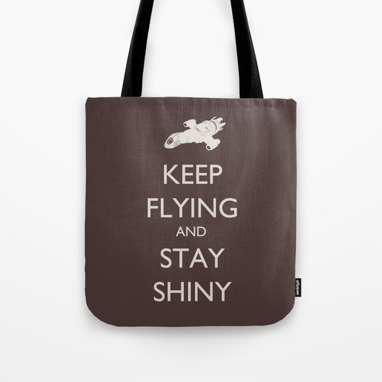 Keep Flying and Stay Shiny Tote Bag